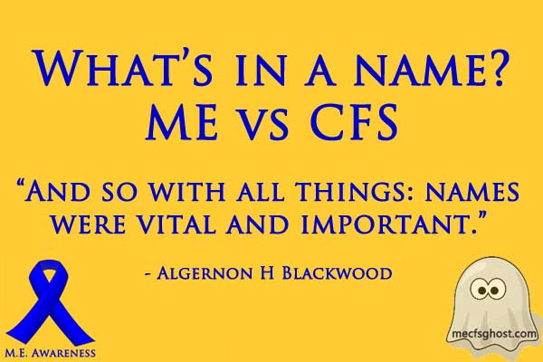 What's in a name?: ME vs CFS